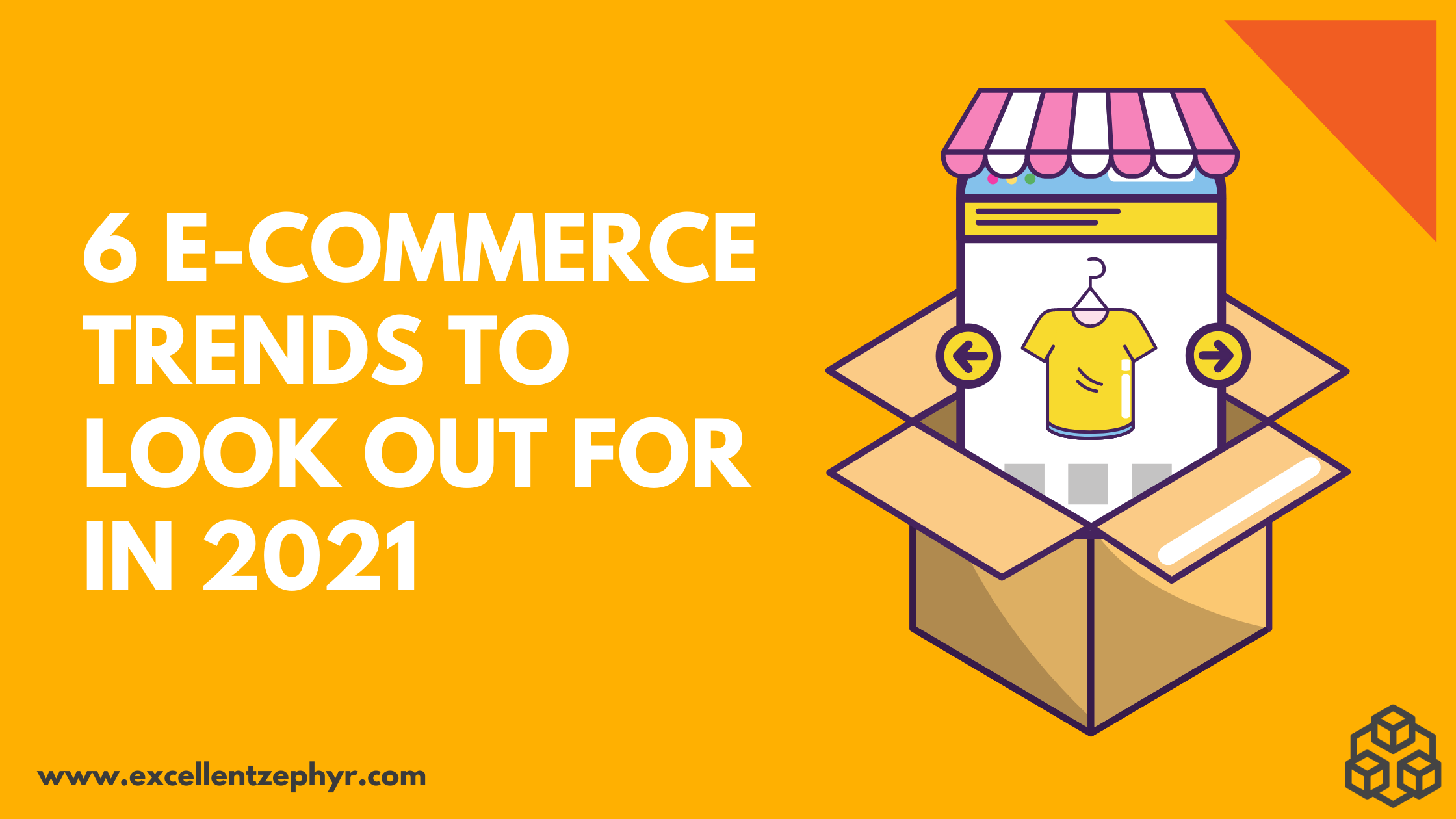 eCommerce 2021: 6 Trends to Watch Out for This Year