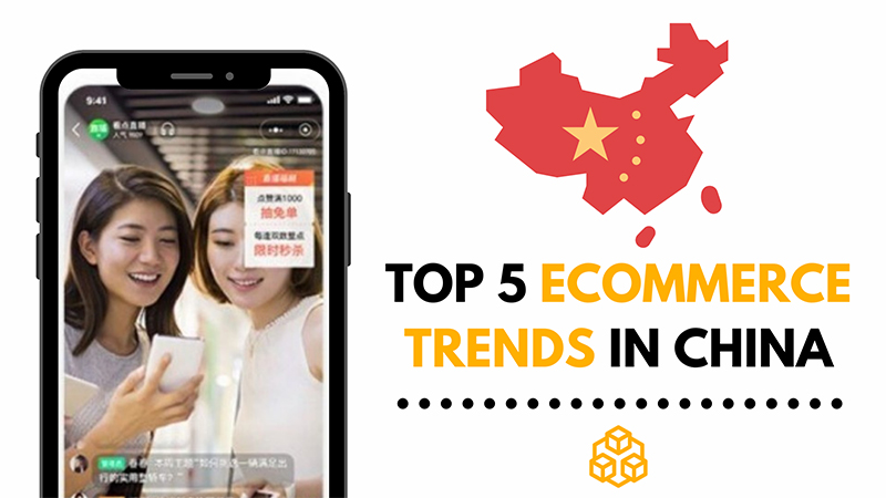 Top 5 eCommerce Trends in China (2021)