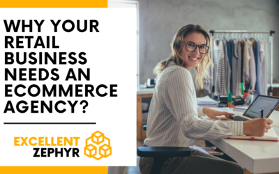 Why Your Retail Business Needs an Ecommerce Agency